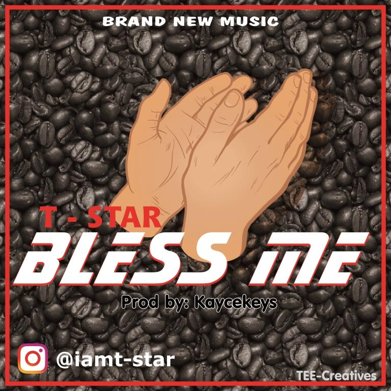 [MUSIC] T - Star - 'Bless Me' (Prod. by Kaycekeys)