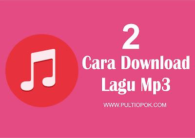 2 Cara Download lagu Mp3 Gampang Banget