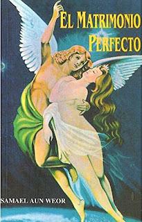 El Matrimonio Perfecto de Samael Aun Weor