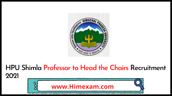 HPU Shimla Professor to Head the Chairs Recruitment 2021