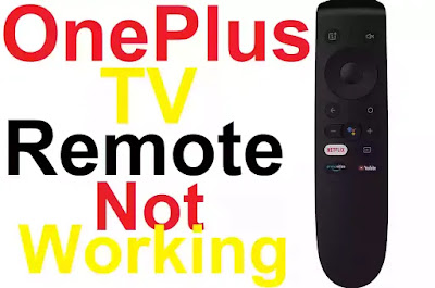 OnePlus Smart TV Remote Not Working Problem Solve