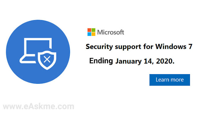 Microsoft will Discontinue Security support for Windows 7 on January 14, 2020.: eAskme