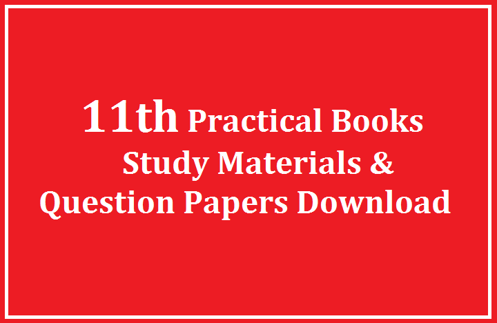 11th Practical Books, Study Materials, Question Papers, Answer Keys