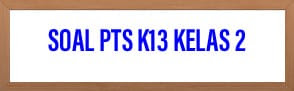 Soal PTS Kelas 2 Tema 2 Bermain di Lingkunganku