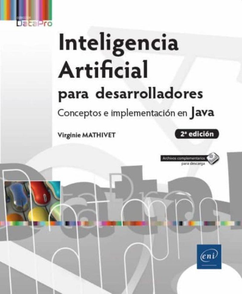 Inteligencia artificial para desarrolladores, 2da Edición – Virginie Mathivet