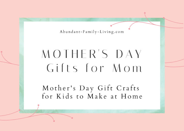 Easy Mother's Day Crafts for Kids to Make at Home