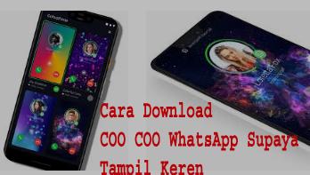 Cara Download COO COO WhatsApp Supaya Tampil Keren 1