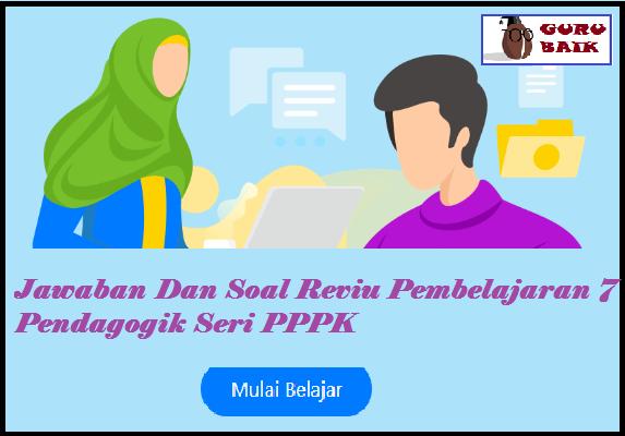 gambar jawaban reviu pembelajaran 7 pendagogik seri pppk