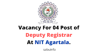 Vacancy For 04 Post of Deputy Registrar At NIT Agartala. Apply Now