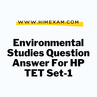 Environmental Studies Question Answer For HP TET Set-1