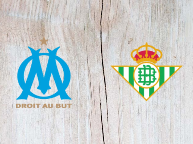Watch Olympique Marseille vs Real Betis - Highlights