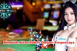 Memilih Situs Poker Online Terpercaya