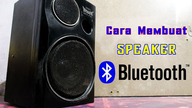 Cara Merubah Speaker Musik Biasa Menjadi Speaker Bluetooth / Wireless
