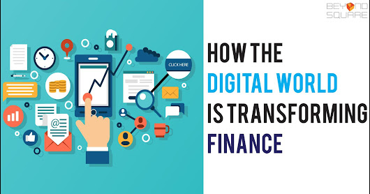 How the digital world is transforming Finance