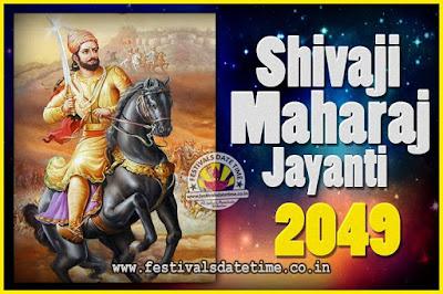 2049 Chhatrapati Shivaji Jayanti Date in India, 2049 Shivaji Jayanti Calendar