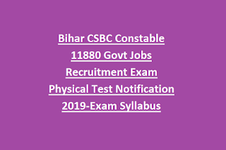 Bihar CSBC Constable 11880 Govt Jobs Recruitment Exam Physical Test Notification 2019-Exam Syllabus