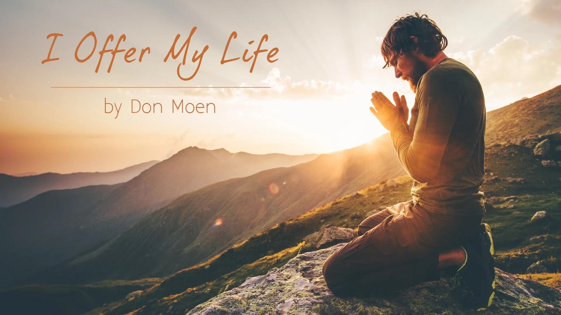I Offer My Life - Don Moen