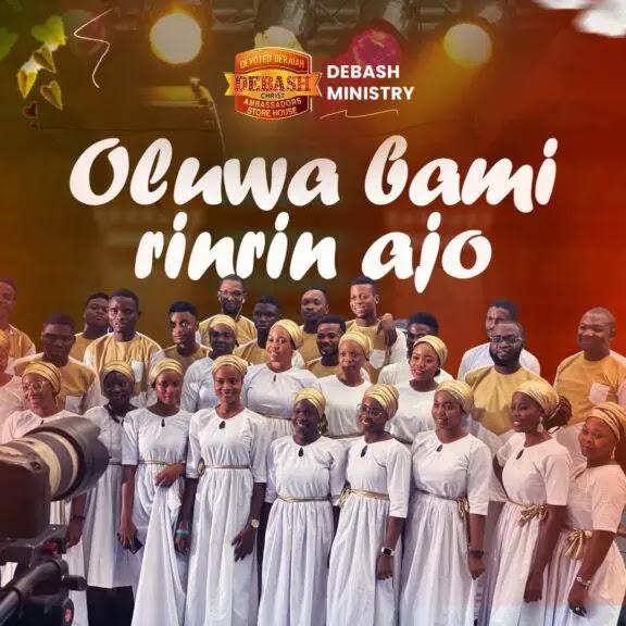 """Audio: Debash – """"Oluwa Bami Rinrin Ajo"""" (Ft. Elijah Daniel Omo Majemu)"""
