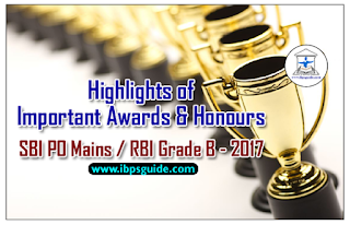 SBI PO Mains 2017 Special - Highlights of Important Awards & Honours (From 1st Feb to 25th May 2017)