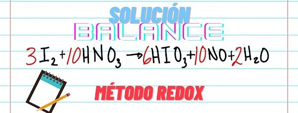 ✅ I2 + HNO3 →  HIO3 + NO + H2O [SOLUCIÓN: BALANCE REDOX]