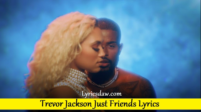 Trevor Jackson Just Friends Lyrics