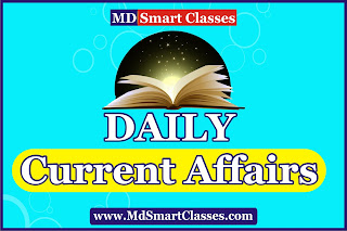 Daily Current Affairs, important current affairs for exams, Latest Current Affairs, Latest news, Latest Updates