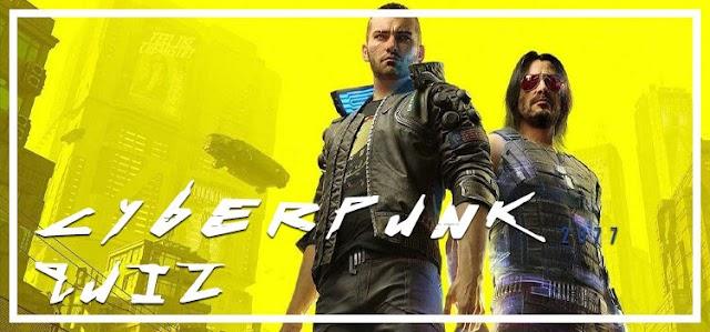 Cyberpunk 2077 Quiz