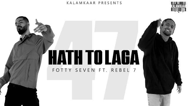 Haath Toh Laga - Fotty Seven and Rebel7