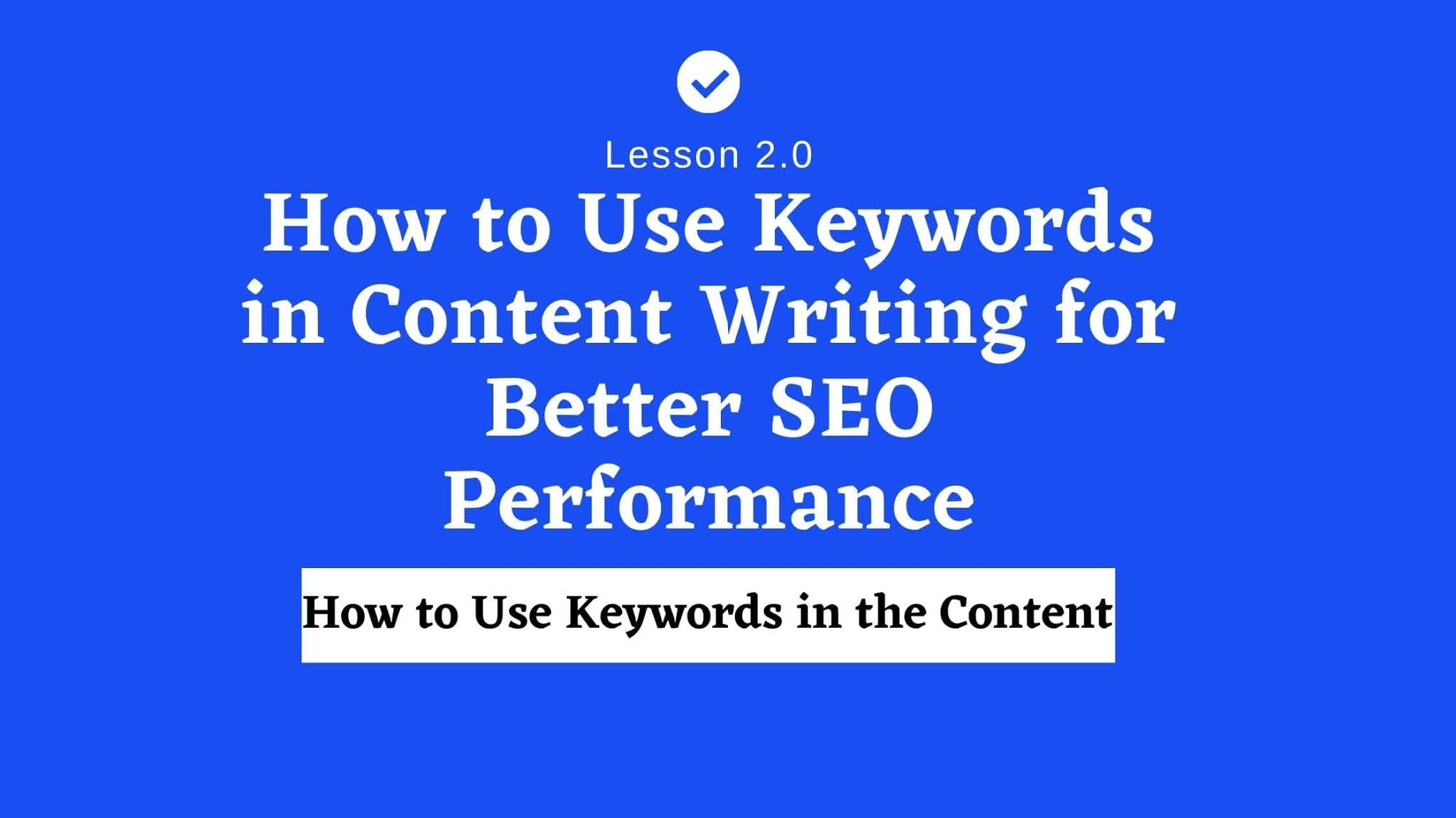 How to Use Keywords in Content Writing for Better SEO