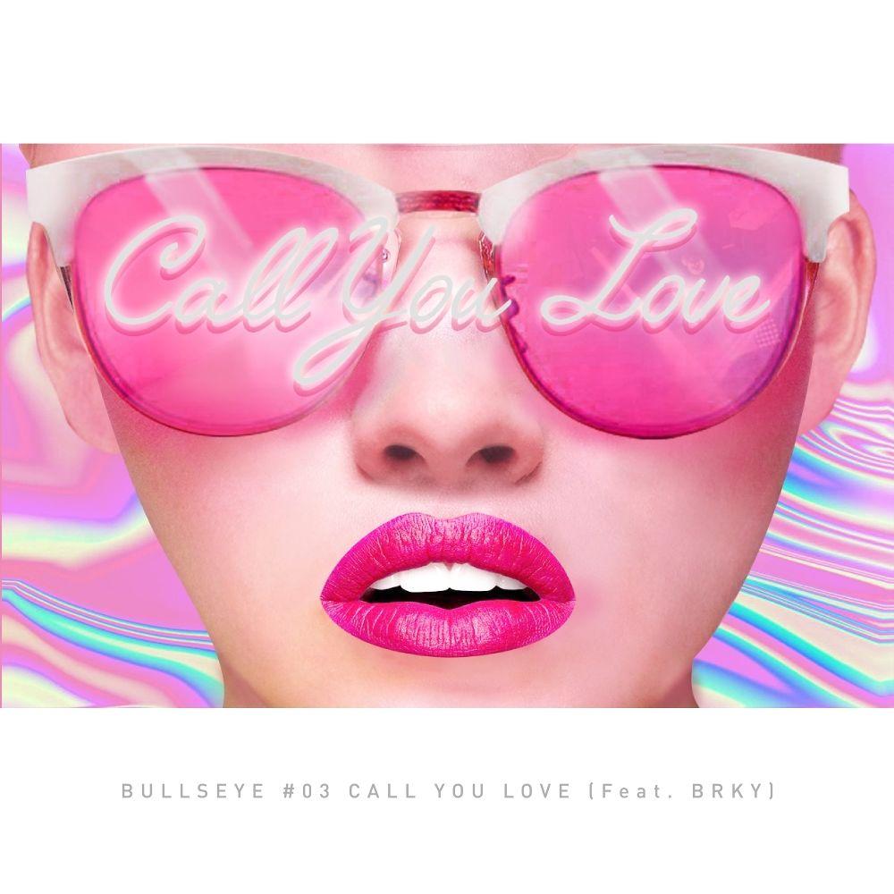 Bull$EyE – Call You My Love – Single