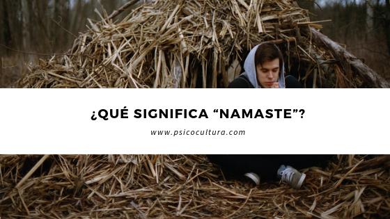"¿Qué significa ""Namaste""?"