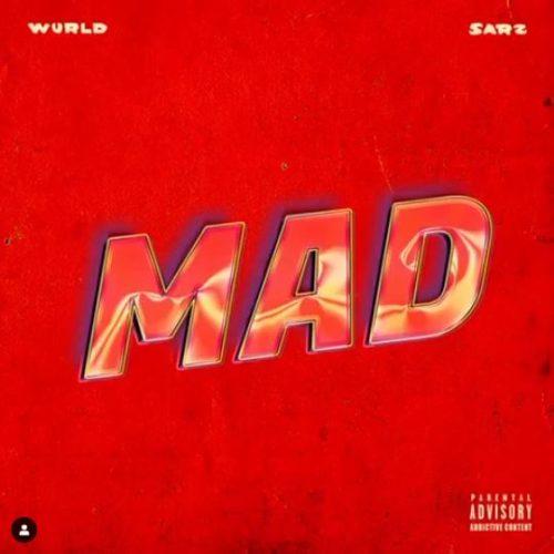 """[Video ] WurlD x Sarz – """"MAD"""" (Mp4 Download)"""