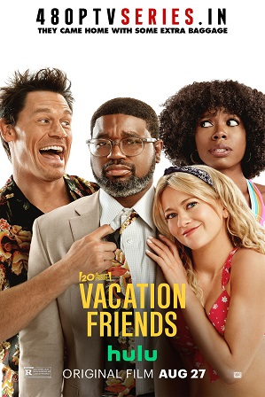 Vacation Friends (2021) 300MB Full English Movie Download 480p Web-DL