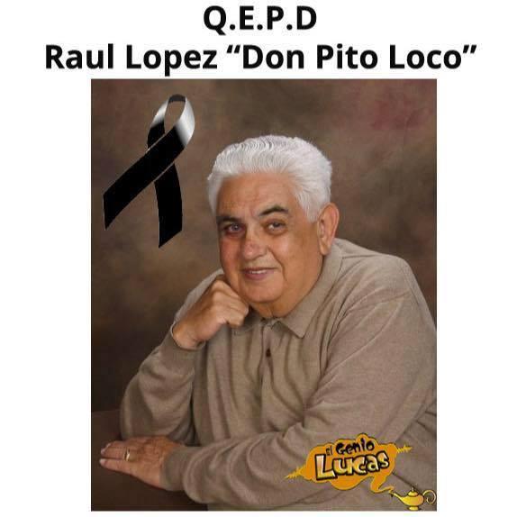 Fallece Raul Lopez Don Pito Loco Musica De Tierra Caliente