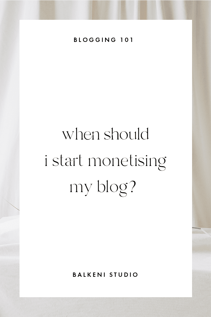 When should you start preparing to monetise your new blog?