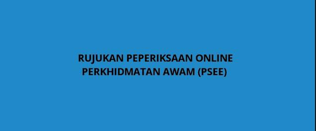 Rujukan Peperiksaan Online Perkhidmatan Awam (PSEE).