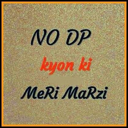no dp kyoki mere marzi stylish dp