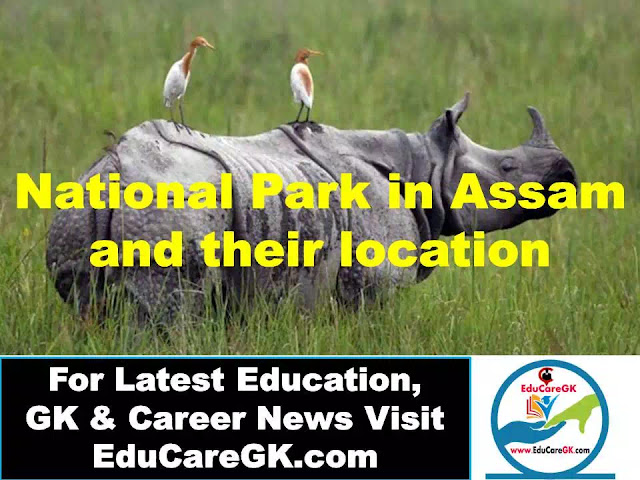 National Park in Assam and their location