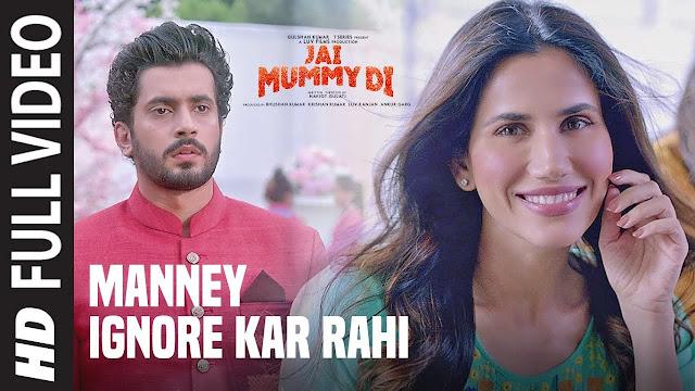 Manney Ignore Kar Rahi Song Lyrics Hindi - Jai Mummy Di