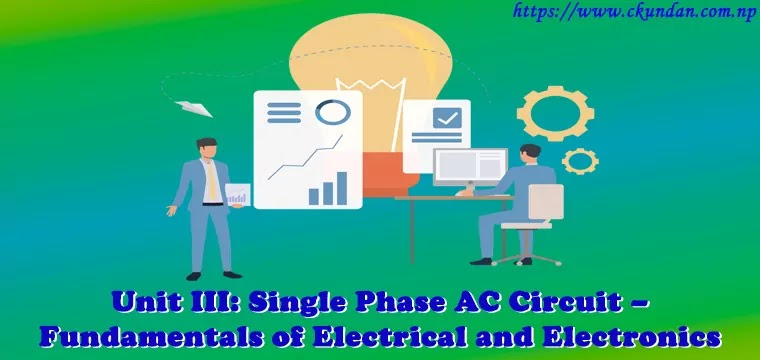 Single Phase AC Circuit - Fundamentals of Electrical and Electronics