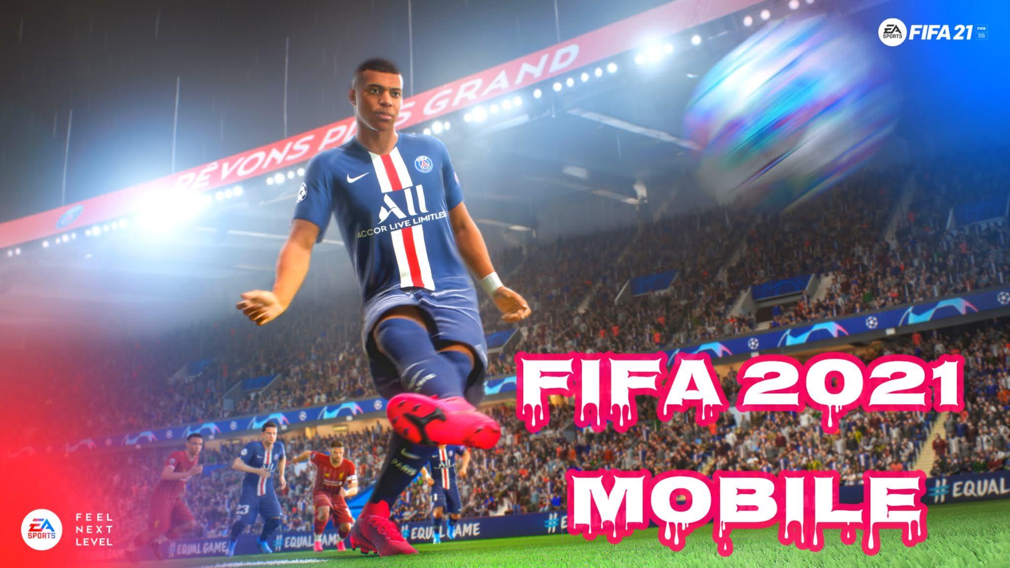 تحميل لعبة FIFA 2021 Mobile بمود جديد و تعديلات خرافية بدون نت