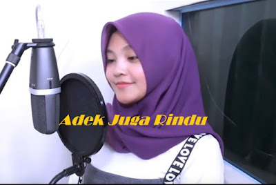Lirik Lagu Adek Juga Rindu Versi Adek Jilbab Ungu