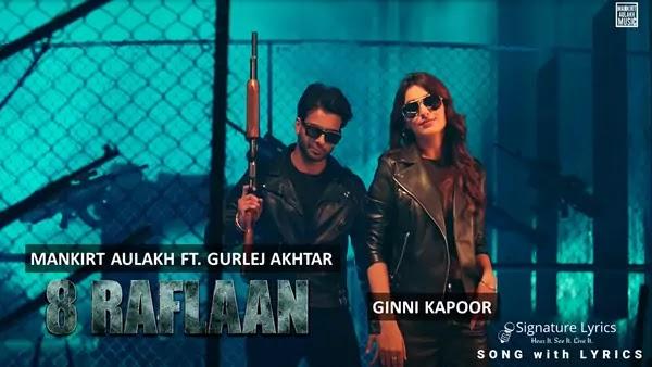 8 Raflaan Lyrics - Mankirt Aulakh Ft Gurlej Akhtar