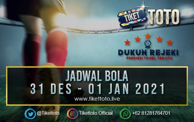 JADWAL PERTANDINGAN BOLA 31 DESEMBER – 01 JANUARI 2021