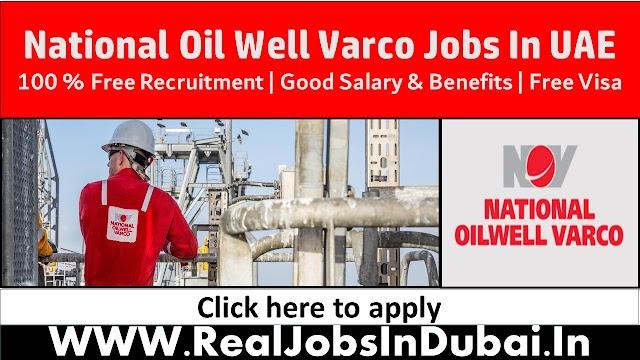 National Oilwell Varco Jobs In Dubai - UAE 2021