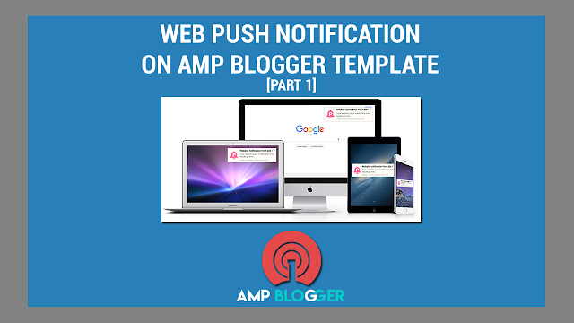 Google AMP Web Push Notif di Blogger