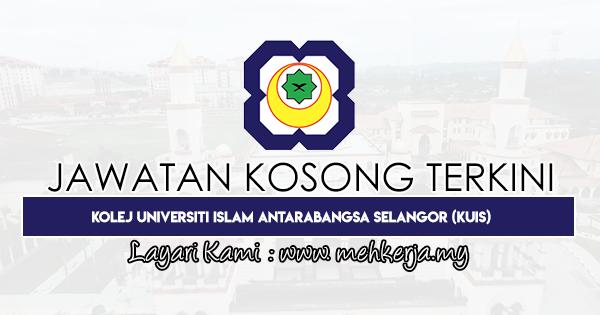 Jawatan Kosong Terkini 2020 di Kolej Universiti Islam Antarabangsa Selangor (KUIS)