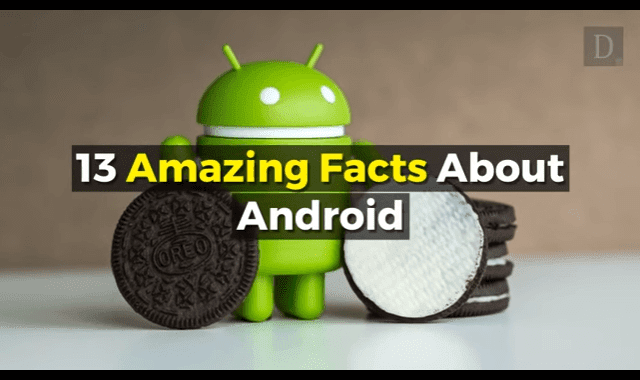 13 Amazing Facts About Android