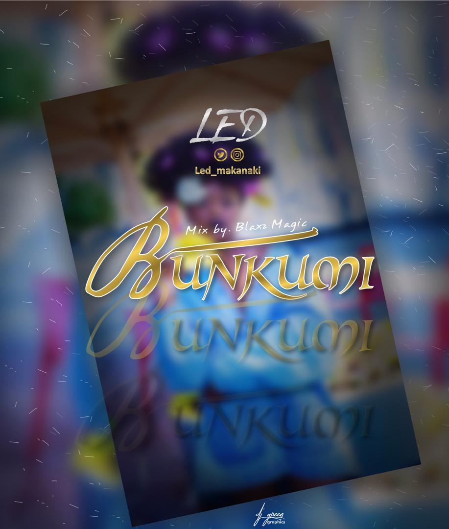 [Music] Led - Bunkumi (prod. Blaxz Magic)