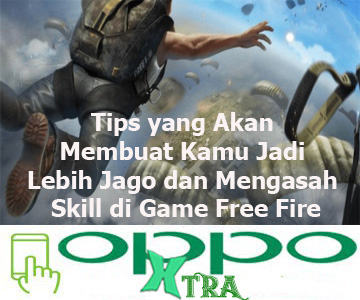 Tips yang Akan Membuat Kamu Jadi Lebih Jago dan Mengasah Skill di Game Free Fire